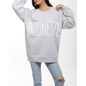 """NWOT """"BRUNETTE"""" Big Sister Crew Neck Sweatshirt"""